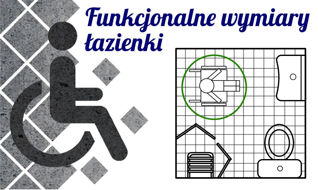 Funkcjonalne wymiary łazienki dla niepełnosprawnych