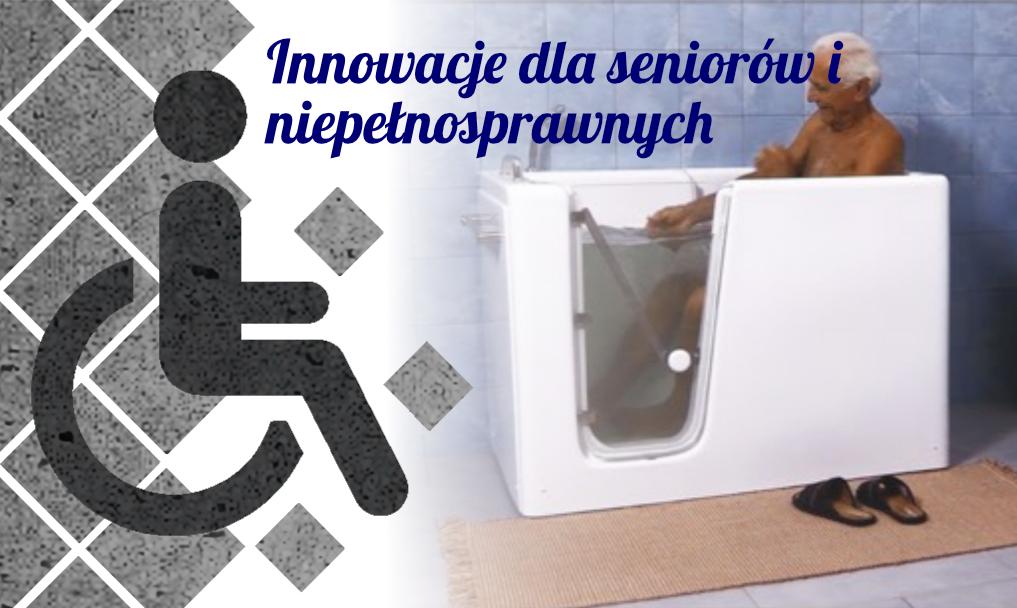 Innowacje dla osób niepełnosprawnych i seniorów