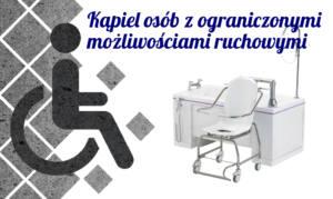 Kąpiel osób z ograniczonymi możliwościami ruchowymi
