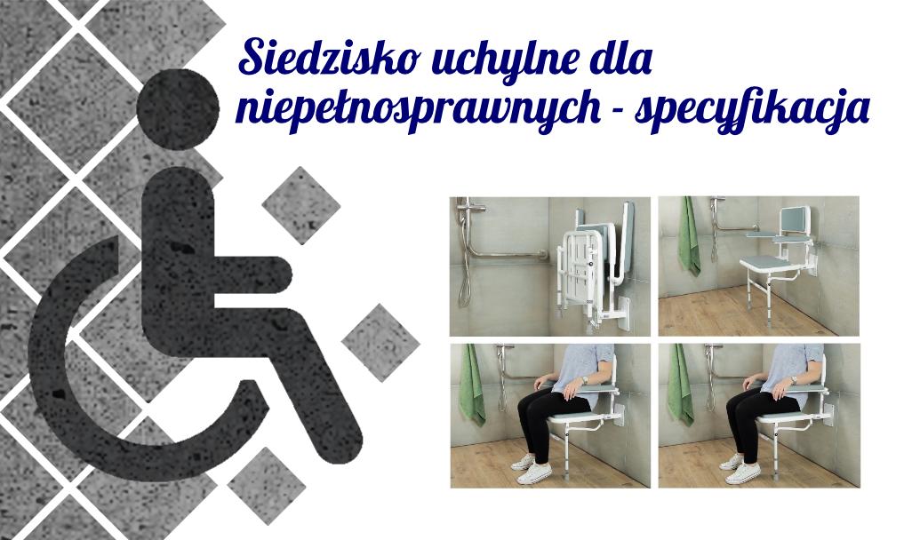 Siedziska uchylne dla niepełnosprawnych – specyfikacja