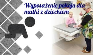 Wyposażenie pokoju dla matki z dzieckiem w przestrzeni publicznej