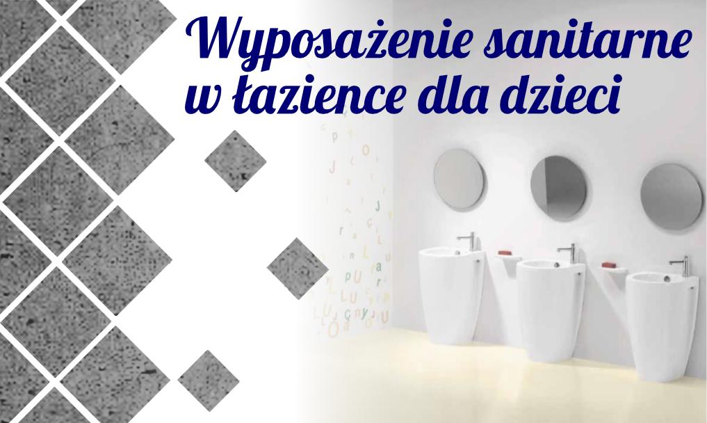 Wyposażenie sanitarne w łazience dla dzieci