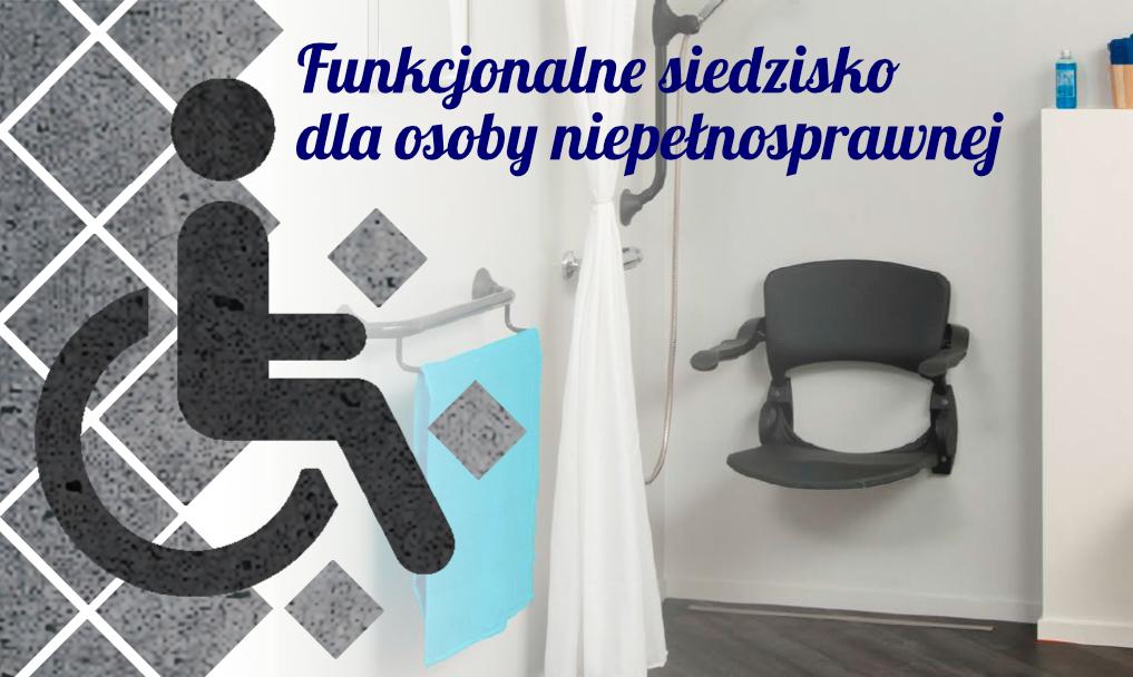 Funkcjonalne siedzisko dla osoby niepełnosprawnej w łazience bez barier
