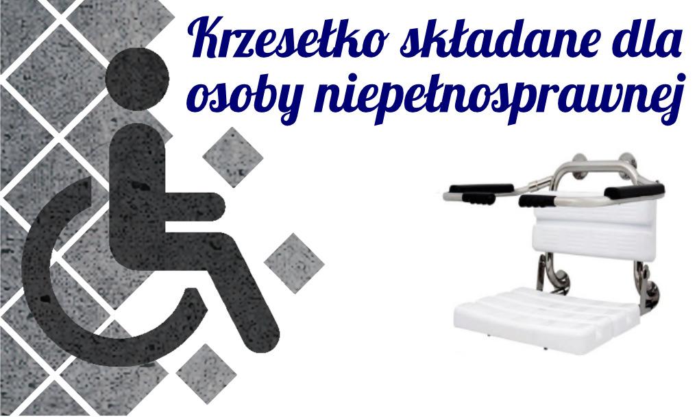 Krzesełko składane dla osoby niepełnosprawnej pod prysznic