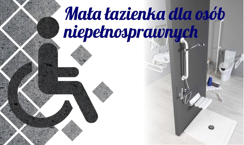 Mała łazienka dla osób niepełnosprawnych – rozwiązania