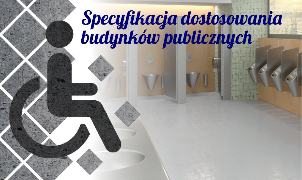Specyfikacja dostosowania budynków publicznych dla osób niepełnosprawnych