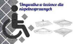 Umywalka w łazience dla niepełnosprawnych