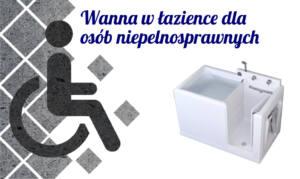 Wanna w łazience dla niepełnosprawnych